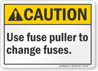 Use Fuse Puller To Change Fuses ANSI Caution Sign