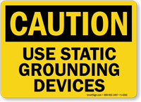 Caution: Use Static Grounding Devices