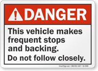 Vehicle Makes Frequent Stops And Backing Danger Label