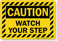 Watch Your Step Striped Border Caution Sign