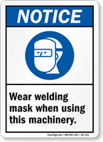 Wear Welding Mask ANSI Notice Sign