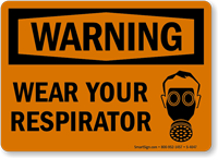 Warning Wear Your Respirator Sign