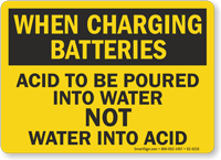 When Charging Batteries Acid To Be Poured In Water Sign