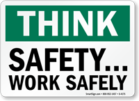 Think Safety Work Safely Sign