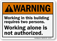 Working In This Building Requires Two Persons Warning Sign