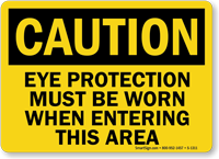 Eye Protection Must Be Worn When Entering Sign