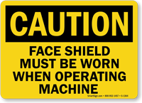 Caution Face Shield Must Be Worn Sign