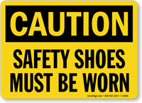 Caution: Safety Shoes Must Be Worn