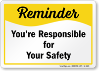 Your Responsible For Your Safety Sign