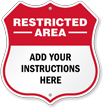 Custom Restricted Area Shield Sign