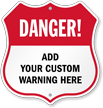 Custom Danger Shield Sign