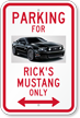 Custom Parking For Rick's Mustang Only Novelty Sign with Photo