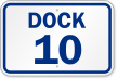 Shipping, Receiving or Loading Dock Number Sign