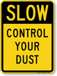 Keep Dust Down Traffic Sign