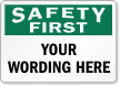 Custom OSHA Safety First Label