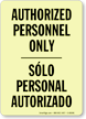 Bilingual Glow-in-the-Dark Authorized Personnel Only Sign