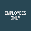 Contour/Esquire Employees Only Sign, 5.5in. x 5.5in.
