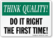 Think Quality Sign
