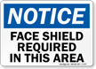 OSHA Notice Faceshield Required Sign