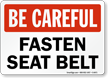Be Careful Wear Seat Belt Sign