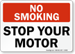 No Smoking Stop Your Motor Sign