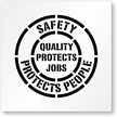 SAFETY PROTECTS PEOPLE QUALITY PROTECTS JOBS