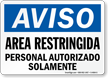 Spanish OSHA Notice Restricted Area Authorized Personnel Only Sign