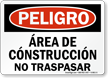 Spanish OSHA Danger Construction Site No Trespassing Sign