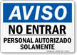 Spanish OSHA Notice Do Not Enter Authorized Personnel Only Sign
