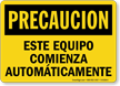 Spanish OSHA Caution Equipment Starts Automatically Sign