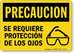 Spanish OSHA Caution Eye Protection Required Sign