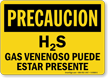 Spanish OSHA Caution H2S Poisonous Gas May Be Present Sign