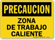 Spanish OSHA Caution Hot Work Area Sign