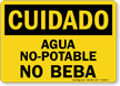 Spanish OSHA Caution Non Potable Water Do Not Drink Sign