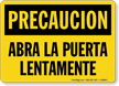 Spanish OSHA Caution Open Door Slowly Sign