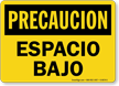 Spanish OSHA Caution Low Clearance Sign