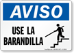 Spanish OSHA Notice Use Handrail Sign