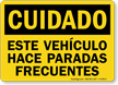 Spanish OSHA Caution This Vehicle Makes Frequent Stops Sign