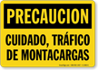 Spanish OSHA Caution Watch For Forklifts Sign