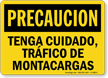 Spanish OSHA Caution Watch For Forklift Traffic Sign