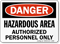 Danger: Hazardous Area Authorized Personnel Only