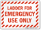 Ladder For Emergency Use Only Safety Sign