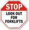 Stop Look Out Forklifts Sign
