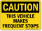 Caution Vehicle Makes Frequent Stops Sign